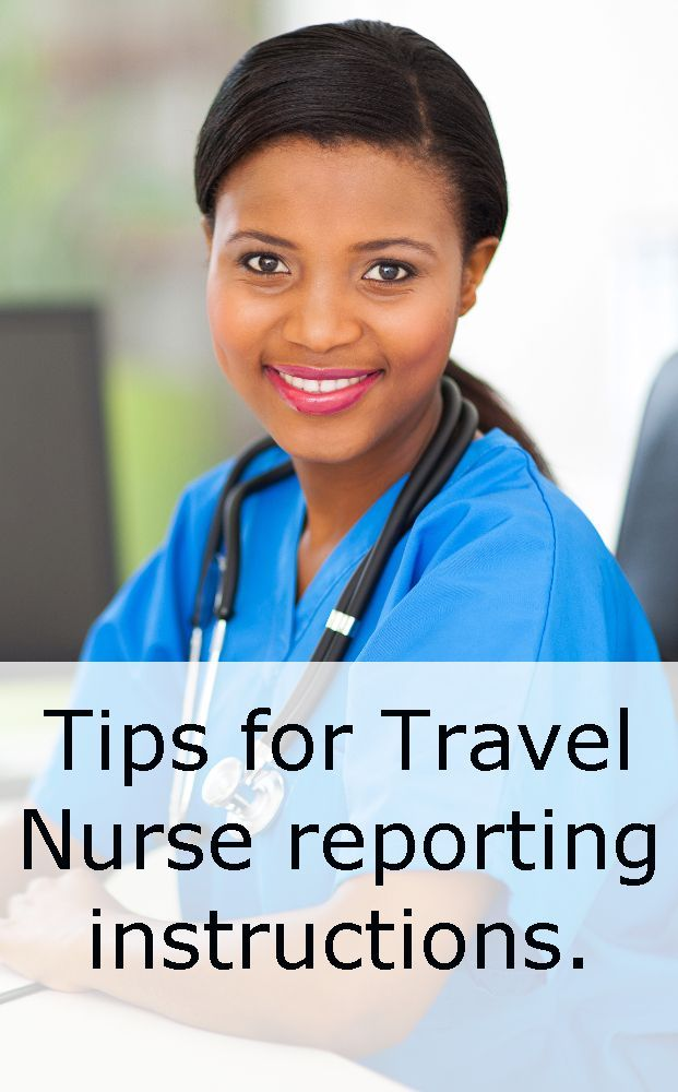 Travel Nursing Job Reporting Instructions Travel Nursing Travel