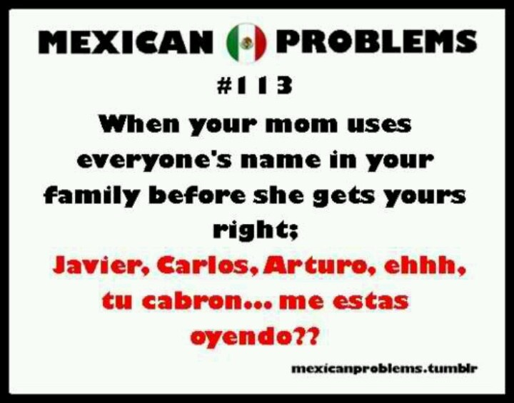 Mexican Problems Lmbo My Dad Would Always Do This Ha To Funny