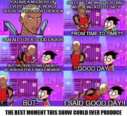 Usually I would never post something from Teen Titans Go, because come on, that show is a disgrace to the original Teen Titans fandom. I just love this because it puts that awful show in its place, and if Aqualad hates them, we all hate them.