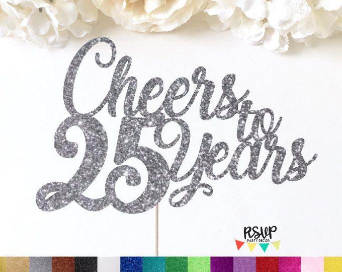 Cheers to 25 Years Cake Topper, 25th Anniversary Cake Topper, 25th Anniversary Decor, 25th Birthday Cake Topper, 25th Wedding Anniversary