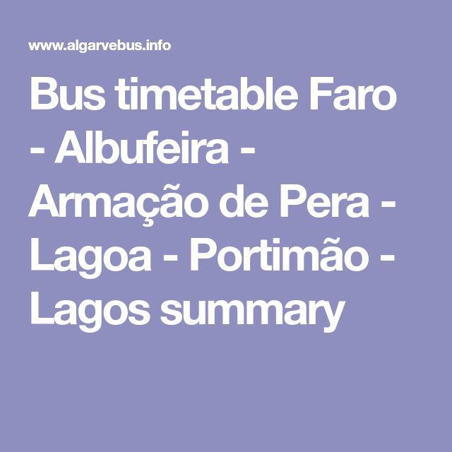 Bus timetable Faro - Albufeira - Armação de Pera - Lagoa - Portimão - Lagos summary