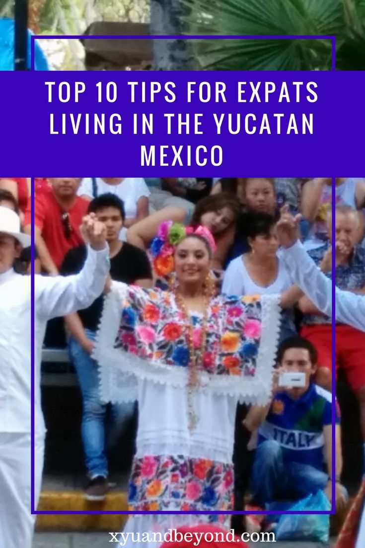 Top 10 tips for living in the Yucatan, Mexico #Mexico #expat #expats #livinginMexico #travelMexico #Yucatanexpats #chelem #chuburna #progreso #merida #livingintheYucatan #traveltheYucatan #travellingYucatan #expatMexico #canadianinMexico #americaninMexico via @https://www.pinterest.com/xyuandbeyond/