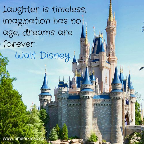 Laughter, imagination, dreams.  #WaltDisney #quote