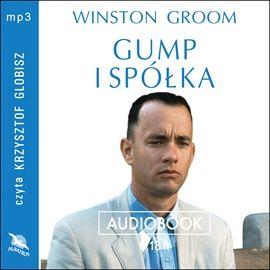 """Winston Groom, """"Gump i spółka"""", przeł. Julita Wroniak-Mirkowicz, Warszawa 2014. Jedna płyta CD, 8 godz. 18 min. Czyta Krzysztof Globisz."""
