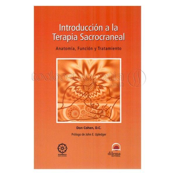 COHEN D. INTRODUCCION A LA TERAPIA SACROCRANEAL. MADRID: MANDALA; 2004.  http://www.mandalaediciones.com/masaje-org/osteopatia/introduccion-a-la-terapia-sacrocraneal.asp