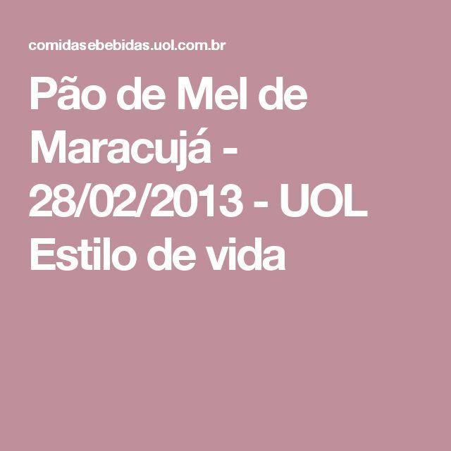 Pão de Mel de Maracujá - 28/02/2013 - UOL Estilo de vida