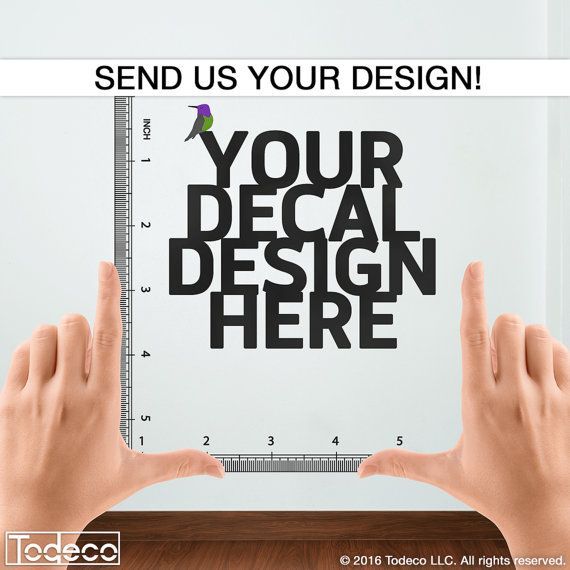 Custom Decal, Custom Wall Decal, Custom Wall Sticker, Custom Decal Sticker    Design Your Own Deal!