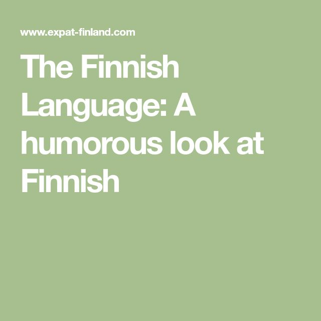 The Finnish Language: A humorous look at Finnish