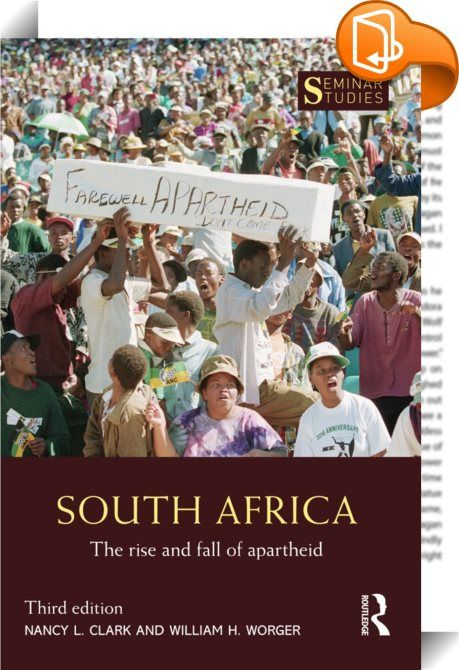 South Africa    ::  <P><EM>South Africa: The Rise and Fall of Apartheid</EM> examines the history of South Africa from 1948 to the present day, covering the introduction of the oppressive policy of apartheid when the Nationalists came to power, its mounting opposition in the 1970s and 1980s, its eventual collapse in the 1990s, and its legacy up to the present day.</P> <P>Fully revised, the third edition includes:</P> <UL> <P> <LI>new material on the impact of apartheid, including the s...