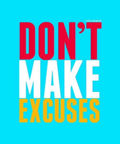 "Say ""NO"" to Excuses! noexcuses noexcuse workouts fitness digdeeper pushplay"