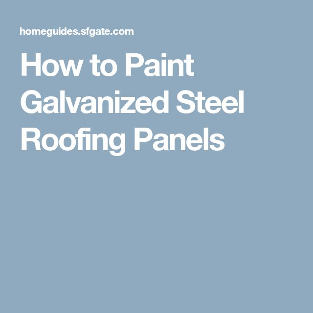 How to Paint Galvanized Steel Roofing Panels