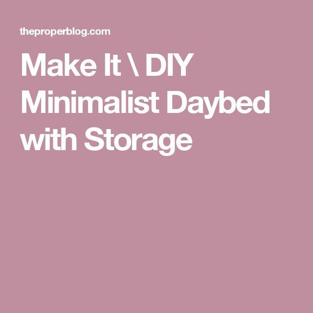 Make It \ DIY Minimalist Daybed with Storage