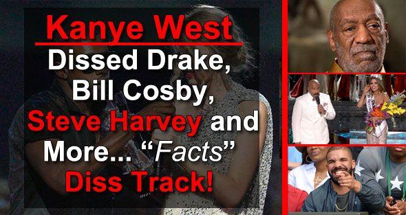 Kanye West Disses Drake Kanye West Disses Steve Harvey Kanye West Disses Bill Cosby