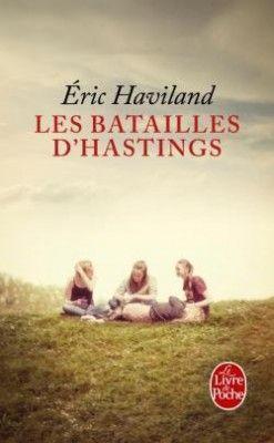 Découvrez Les batailles d'Hastings, de Eric Haviland sur Booknode, la communauté du livre