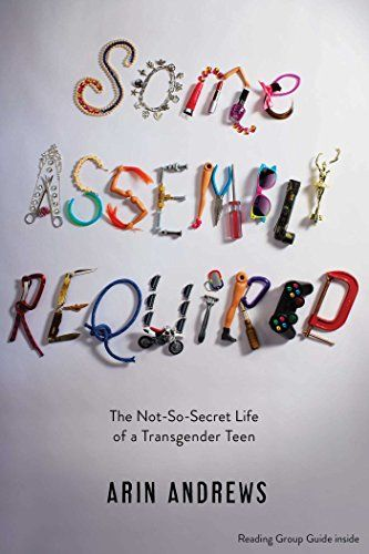 Some Assembly Required: The Not-So-Secret Life of a Transgender Teen by Arin Andrews http://www.amazon.com/dp/1481416766/ref=cm_sw_r_pi_dp_x1sOwb0ZRJGTR