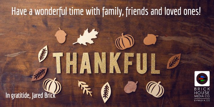 Have a great Thanksgiving with your community, friends, family and loved ones!