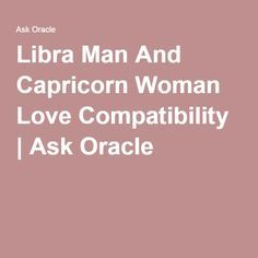 Libra Man And Capricorn Woman Love Compatibility | Ask Oracle