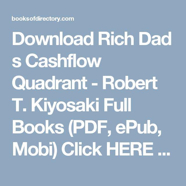 Download Rich Dad s Cashflow Quadrant - Robert T. Kiyosaki Full Books (PDF, ePub, Mobi) Click HERE or Visit