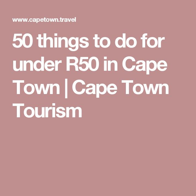 50 things to do for under R50 in Cape Town | Cape Town Tourism