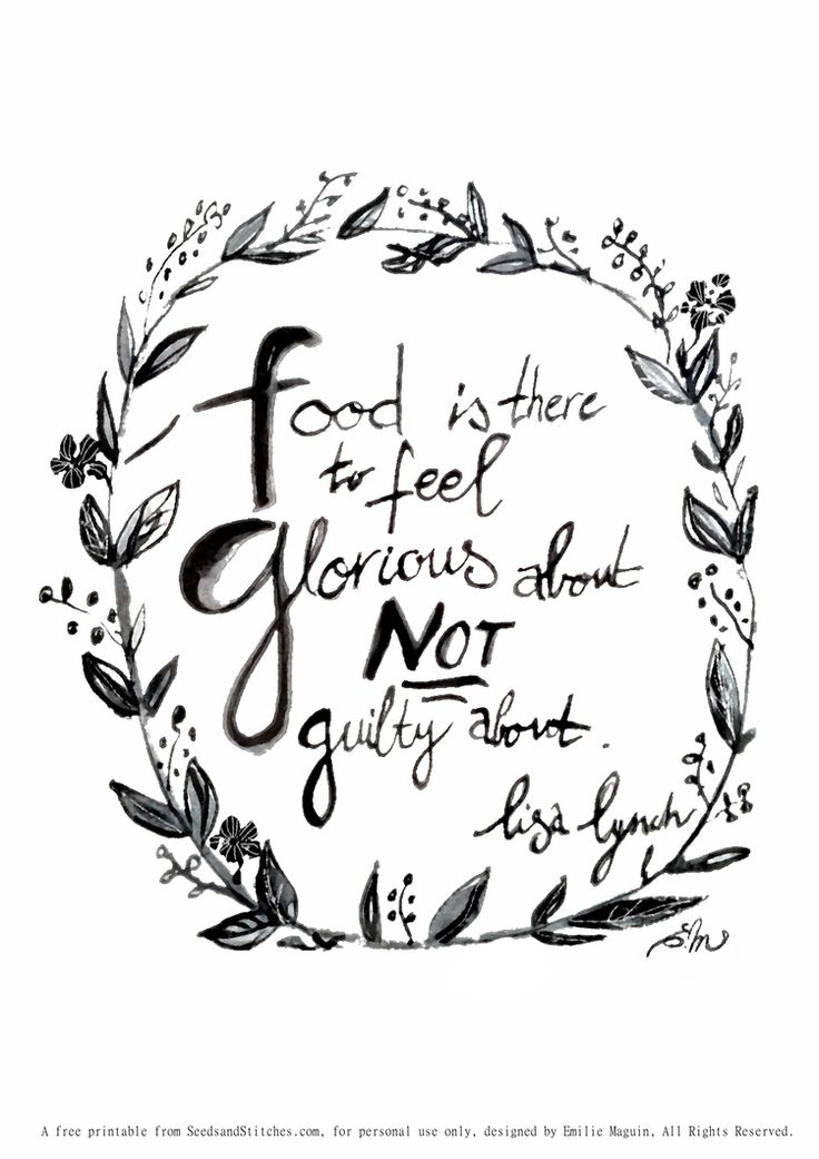 Why we should all ditch the diets and detoxes and love our bodies instead. Food is glorious quote by Lisa Lynch illustrated by Emilie Maguin for Seeds and Stitches blog.