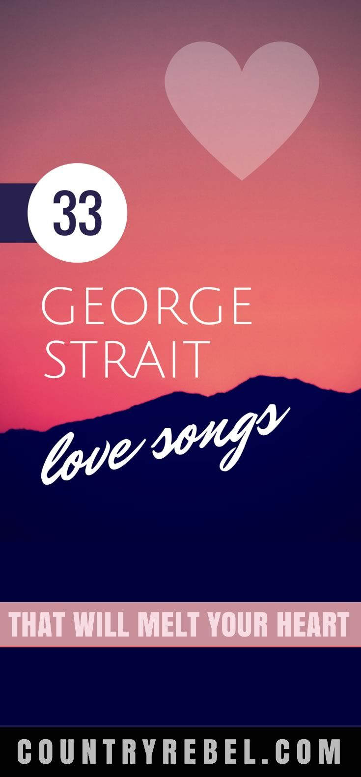 Let's be honest, we can all agree that George Strait really knows how to sing a love song, right? Right. 33 Country Love Songs Playlist by the King of Country >> http://countryrebel.com/blogs/videos/18986215-33-george-strait-love-songs-that-will-melt-your-heart