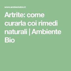 Artrite: come curarla coi rimedi naturali | Ambiente Bio