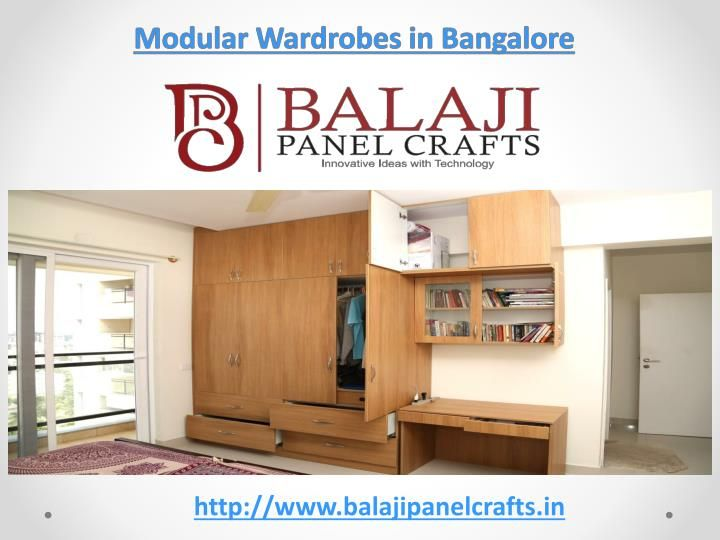 http://www.balajipanelcrafts.in/modular-wardrobe/ Call 080-26488620 for Modular Wardrobes, Modular Kitchens, office furnitures in Bangalore. Email: info@balajipanelcrafts.in. Mobile: 9035029779