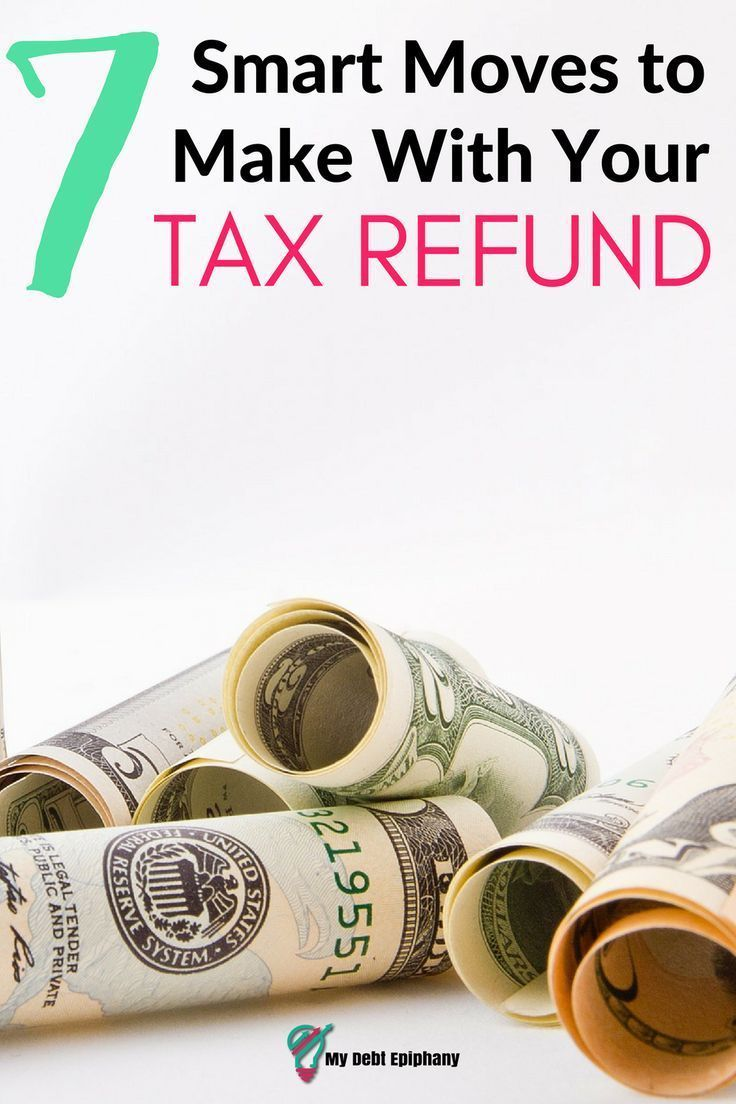Have you ever blown your tax refund and wondering where all of your money went? This year, don't make that mistake! Her are 7 smart moves you can make with your tax refund!