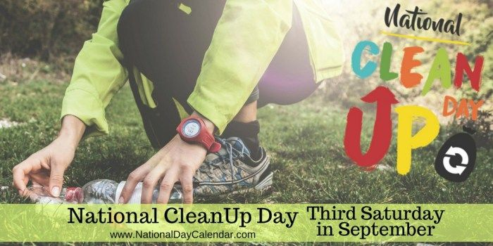 MEDIA ALERT| NEW DAY PROCLAMATION: NATIONAL CLEAN UP DAY – Third Saturday in September | National Day Calendar