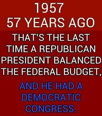 1957 - 57 years ago - That's the last time a Republican president balanced the federal budget, and he had a Democratic congress. (Image from The Knowledge Movement)