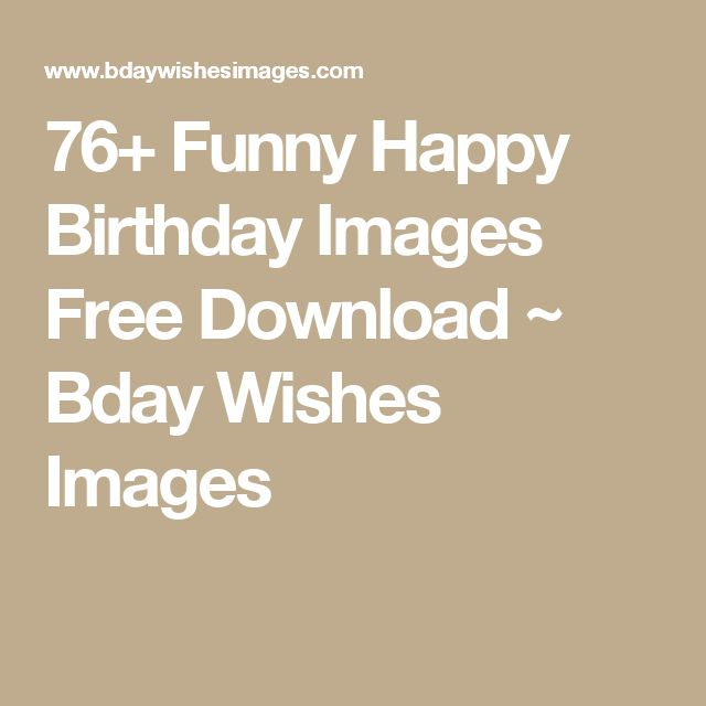 76+ Funny Happy Birthday Images Free Download ~ Bday Wishes Images