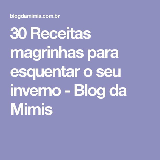 30 Receitas magrinhas para esquentar o seu inverno - Blog da Mimis
