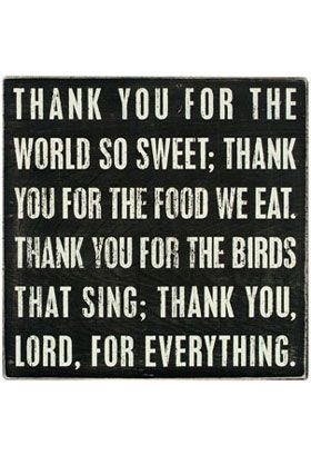 HEY!!! I'm gonna make this sign and hang it in our dining room!! My sisters and I used to say this at dinner every night, and now my boys say it before each meal! How nostalgically wonderful... <3