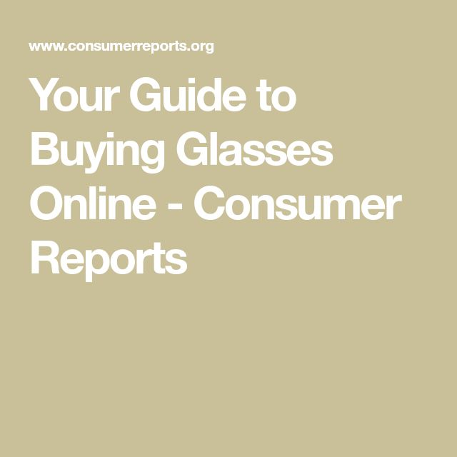 Your Guide to Buying Glasses Online - Consumer Reports