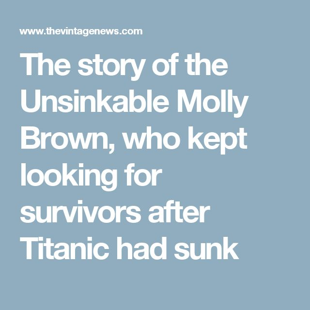The story of the Unsinkable Molly Brown, who kept looking for survivors after Titanic had sunk