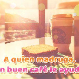 Bonita imagen de café Starbucks con frase graciosa de buenos días