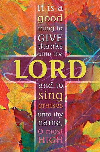 Psalm 92  ~It is a good thing to give thanks unto the LORD, and to sing praises unto thy name, O most High. Amen!!!