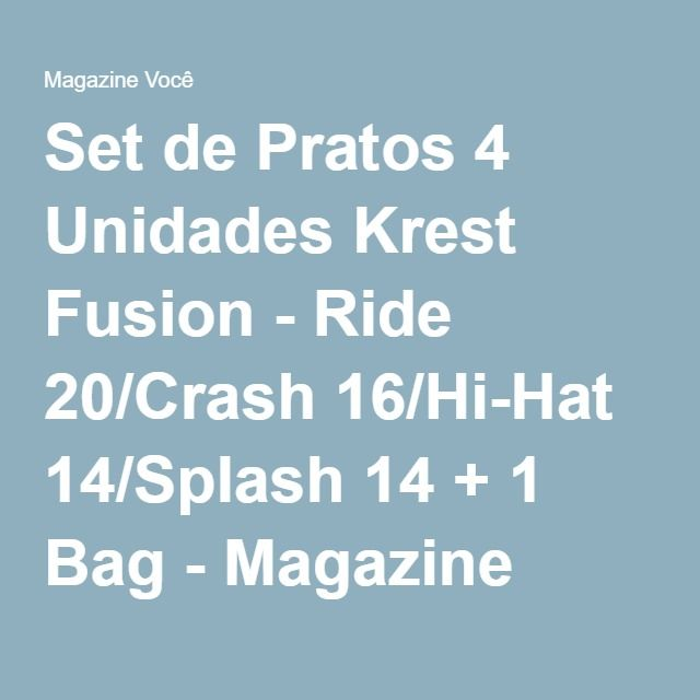 Set de Pratos 4 Unidades Krest Fusion - Ride 20/Crash 16/Hi-Hat 14/Splash 14 + 1 Bag - Magazine Gatapreta