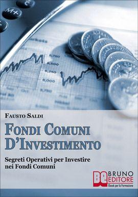"""""""Scopri un modo alternativo per investire i tuoi soldi, segui i consigli dei massimi esperti in ambito economico per analizzare il mercato e metti a frutto le tue capacità nel gestire i tuoi affari generando guadagni!"""" - Fausto Saldi #ebook #borsa #investimento http://www.autostima.net/raccomanda/fondi-comuni-di-investimento/"""