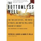 The Bottomless Well: The Twilight of Fuel, the Virtue of Waste, and Why We Will Never Run Out of Energy (Paperback)By Peter W. Huber