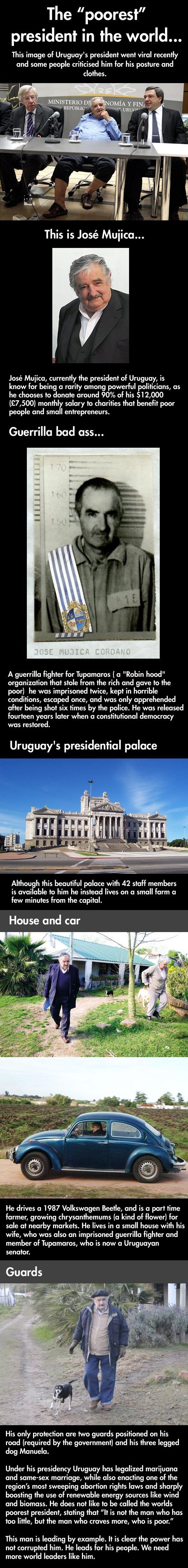 This man, the President of Uruguay and the 'poorest president' in the world could teach the rest of the world's leaders a lot..