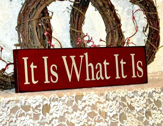It Is What It Is  Primitive Country Painted by thecountrysignshop