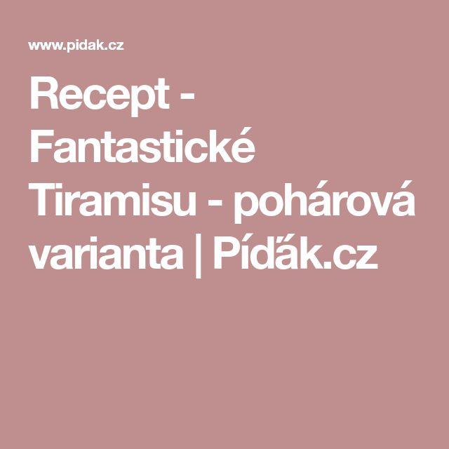 Recept - Fantastické Tiramisu - pohárová varianta   Píďák.cz