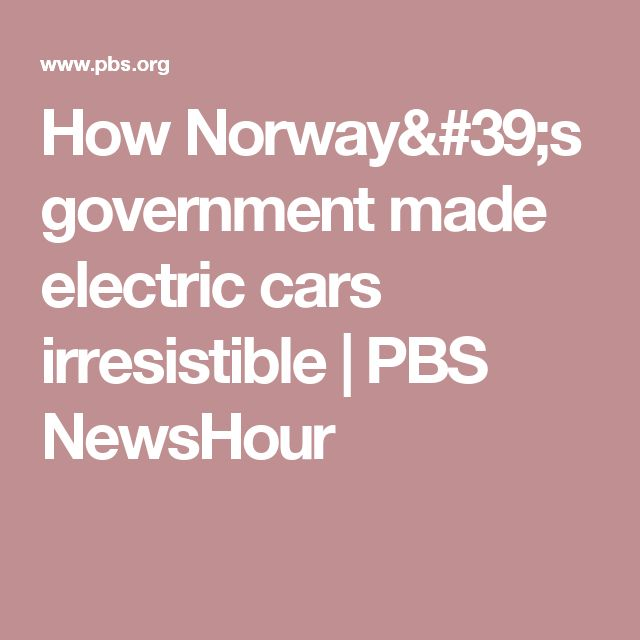 How Norway's government made electric cars irresistible | PBS NewsHour