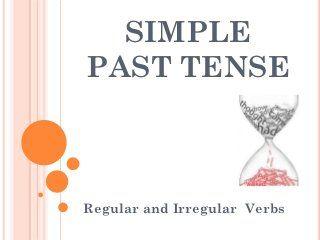 Simple past tense: regular and irregular verbs