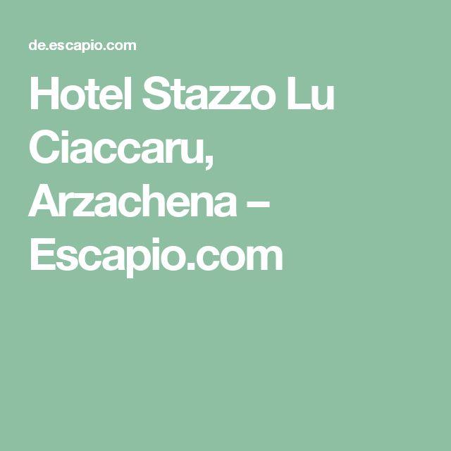 Hotel Stazzo Lu Ciaccaru, Arzachena – Escapio.com