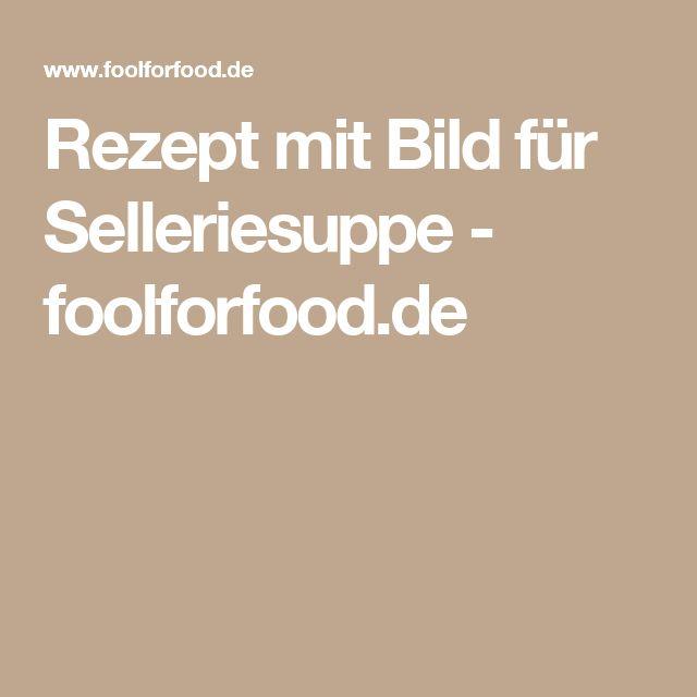 Rezept mit Bild für Selleriesuppe - foolforfood.de