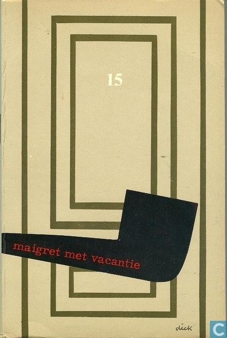 Maigret Met Vacantie - Dick Bruna