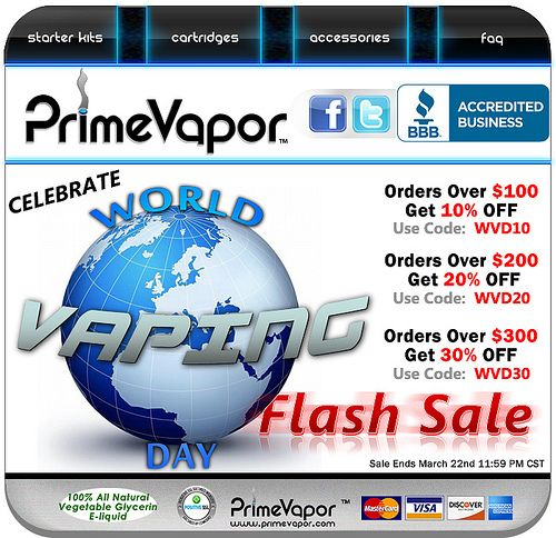 PrimeVapor celebrates the Electronic Cigarette World Vaping Day with discounts of up to 30% off. Limited time offer.  www.PrimeVapor.com   Try our latest e-cig models and e-liquid flavors at www.e-cigarilicious.com