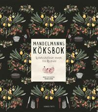 Mandelmanns köksbok : självhushållande recept från Djupadal - Gustav Mandelmann, Marie Mandelmann - böcker(9789174245400) | Adlibris Bokhandel